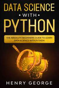 Data Science With Python: Beginners Guide To Learn Data Science With Python [Kindle Edition] Free Amazon
