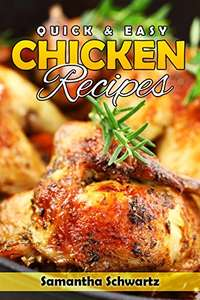 Quick & Easy Chicken Recipes - Kindle Edition now Free @ Amazon