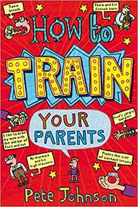 How To Train Your Parents by Pete Johnson Paperback now £2 (Prime) + £2.99 (non Prime) at Amazon
