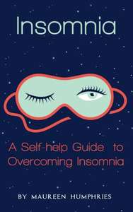 Insomnia: A Self Help Guide to Overcoming Insomnia Kindle Edition - Free @ Amazon