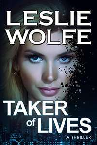 Leslie Wolfe - Taker of Lives: A Gripping Serial Killer Thriller Kindle Edition - Free @ Amazon
