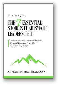 The 7 Essential Stories Charismatic Leaders Tell Kindle Edition by Kurian Tharakan (Author) - Free Kindle Edition @ Amazon