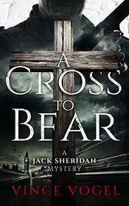 Top Thriller - Vince Vogel - A Cross to Bear: A Jack Sheridan Mystery Kindle Edition - Free @ Amazon