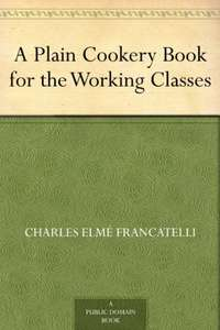 A Plain Cookery Book for the Working Classes Free on Kindle