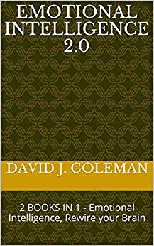 EMOTIONAL INTELLIGENCE 2.0: 2 BOOKS IN 1 - Emotional Intelligence, Rewire your Brain Kindle Edition by David J. Goleman Free @ Amazon