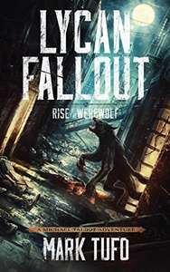 Lycan Fallout: Rise Of The Werewolf: A Michael Talbot Adventure Kindle Edition by Mark Tufo (Author)