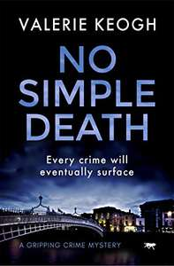 No Simple Death: a gripping crime mystery (The Dublin Murder Mysteries Book 1) Kindle Edition - Free @ Amazon