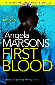 Angela Marsons First Blood: A completely gripping mystery thriller (A Detective Kim Stone Novel) - 99p @ Amazon Kindle / add audible - £3.49