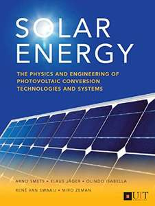 Solar Energy: The physics and engineering of photovoltaic conversion, technologies and systems KindleEdition by Arno Smets (Author) & more
