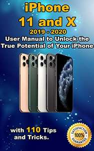 iPhone 11 and X: 2019 - 2020 User Manual to Unlock the True Potential of Your iPhone with 110 Tips & Tricks Kindle Edition - Free @ Amazon