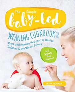 The Simple Baby-Led Weaning Cookbook-2020: Quick & Healthy Recipes for Babies, Toddlers incl. Weakly Meal Planner @ Amazon