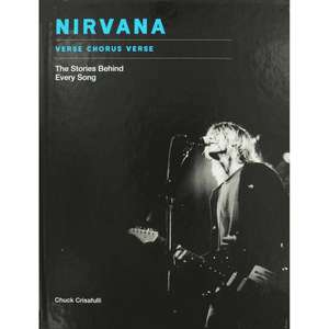Nirvana - Verse Chorus Verse: The Stories behind every song (hardcover) book £4 instore and online @ theworks