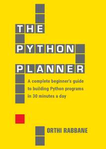 The Python Planner: A complete beginner's guide to building Python programs in 30 minutes a day Free at Amazon