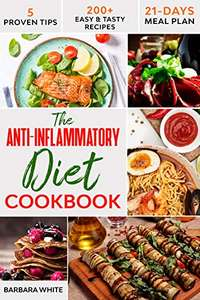 The Anti-Inflammatory Diet Cookbook: 200+ Easy & Tasty Recipes Kindle Edition - Free @ Amazon