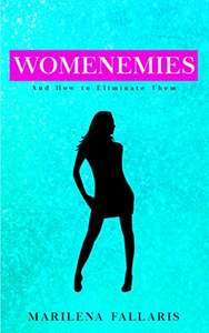 Womenemies: And How to Eliminate Them [Kindle Edition] - Free @ Amazon