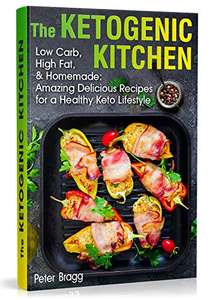 The Ketogenic Kitchen: Low Carb, High Fat, & Homemade: Amazing Delicious Recipes for a Healthy Keto Lifestyle (2020) [Kindle] Free @ Amazon