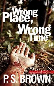 Wrong Place, Wrong Time, PS Brown (DS James Ripley crime thriller series Book 1) free Kindle book at Amazon