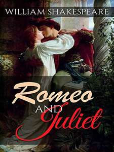 Greatest Love Story Ever - William Shakespeare - Romeo and Juliet Kindle Edition - Free @ Amazon