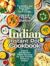 free Kindle book: Indian Instant Pot Cookbook: Classic and Modern Indian Recipes for Your Electric Pressure Cooker