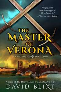 The Master Of Verona (Star-Cross'd Book 1) Kindle Edition Free @ Amazon
