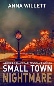 Cracking Thriller - SMALL TOWN NIGHTMARE: a gripping thriller full of mystery and suspense Kindle Edition - Free @ Amazon
