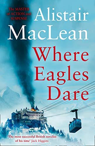Where Eagles Dare - Alistair Maclean (Kindle Edition) 99p @ Amazon