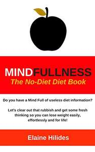 MindFullness: The No-Diet Diet Book Kindle Edition - Free @ Amazon