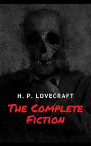 Another Brilliant Compilation - The Complete Fiction of H. P. Lovecraft Kindle Edition - Free @ Amazon