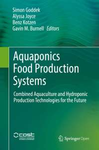 Aquaponics Food Production Systems: Aquaculture and Hydroponic Production Technologies for the Future FREE ebook Kindle Edition @ Amazon