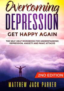 Overcoming Depression - Get Happy Again: The Self-Help Workbook for Understanding kindle version £2.99 @ Amazon