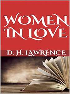 D.H. Lawrence - Women In Love - Kindle Edition FREE at Amazon
