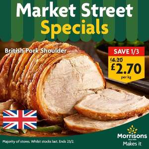 Pork Shoulder is Now £2.70 per Kg. save 1/3 £2.70 @ Morrisons instore