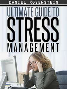 Ultimate Guide To Stress Management: The Best Resource Out There On Alternative Healing. Kindle Edition - Free @ Amazon