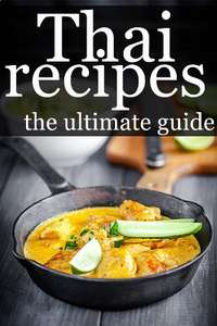 Thai Recipes - The Ultimate Guide Kindle Edition - Free @ Amazon