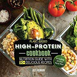 Plant-Based High-Protein Cookbook: Nutrition Guide With 90+ Delicious Recipes (Vegan Meal Prep Book 2) Kindle Edition - Free @ Amazon