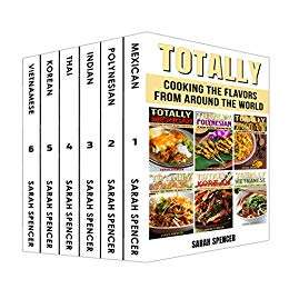 Totally Cookbooks: 6 books in 1 Box Set: Indian, Thai, Korean, Mexican, Polynesian, and Vietnamese Kindle Edition - Free @ Amazon