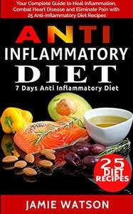 Anti Inflammatory Diet: Cookbook + 7 Days Diet Plan - Kindle Edition now Free @ Amazon