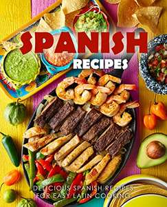 Spanish Recipes: Delicious Spanish Recipes for Easy Latin Cooking (Kindle Edition) Free @ Amazon