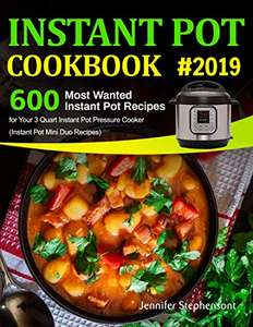 Instant Pot Cookbook 600 Most Wanted Instant Pot Recipes - Kindle Edition now Free @ Amazon