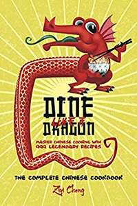 Dine Like a Dragon: The Complete Chinese Cookbook: Master Chinese Cooking with 999 Legendary Recipes - Free Kindle Edition @ Amazon