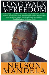 Long Walk To Freedom: The Autobiography of Nelson Mandela Kindle Edition £1.99 at Amazon