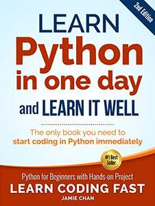 Python (2nd Edition): Learn Python in One Day and Learn It Well. Python for Beginners with Hands-on Project £2.46 @ Amazon