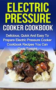 Electric Pressure Cooker Cookbook: Free @ Amazon Kindle