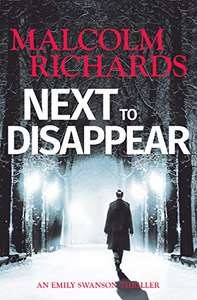 Top Crime Mystery - Malcolm Richards - Next To Disappear Kindle Edition - Free @ Amazon