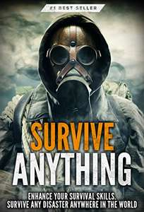 Survival: Survive ANYTHING - The Ultimate Prepping and Survival Guide To Survive ANY Disaster - Kindle Edition now Free @ Amazon