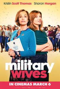 Free Cinema Tickets - Military Wives - Monday 2nd March - New Code seeitfirst.com
