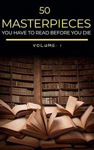 50 Masterpieces you have to read before you die vol: 1 (Kathartika™ Classics) Kindle Edition - Free @ Amazon