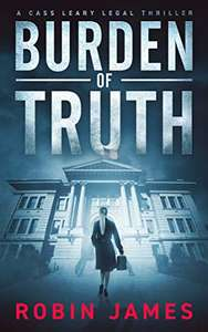 Burden of Truth (Cass Leary Legal Thriller Series Book 1) Kindle Edition- Free Download @ Amazon