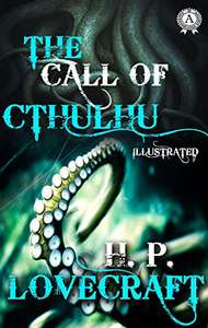H. P. Lovecraft - The Call of Cthulhu (illustrated) Kindle Edition - Free @ Amazon