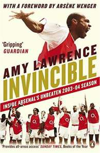 Invincible: Inside Arsenal's Unbeaten 2003-2004 Season - A Book About Remaining Unbeaten For A Full Season @ Hive.co.uk
